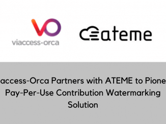 Viaccess Orca Partners with ATEME to Pioneer Pay Per Use Contribution Watermarking Solution