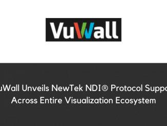 VuWall Unveils NewTek NDI® Protocol Support Across Entire Visualization Ecosystem